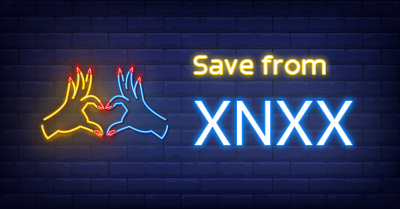 Save from XNXX | The How-to Guide on Android & Online