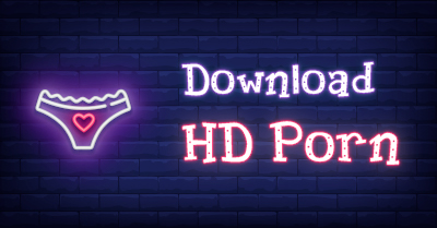 How to Download HD Porn [on Android & Windows]