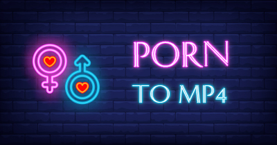 How to Convert Porn to MP4 for Offline Viewing