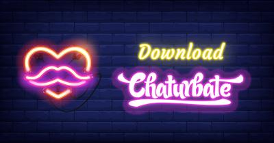 Chaturbate Download | Download Chaturbate Videos