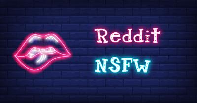 🤟 Reddit NSFW: Best NSFW Subreddits You'd Follow in 2021